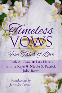 Timeless Vows -- Ruth A. Casie