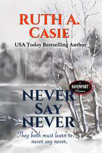 Never Say Never -- Ruth A. Casie